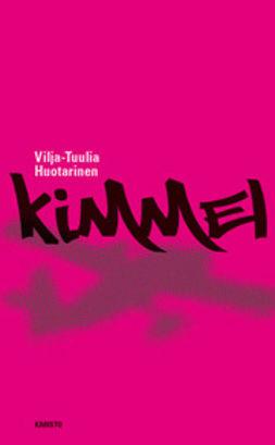 Huotarinen, Vilja-Tuulia - Kimmel, e-kirja