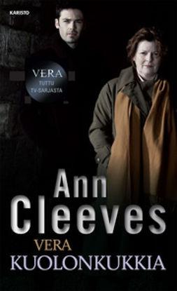 Cleeves, Ann - Vera: Kuolonkukkia, e-kirja