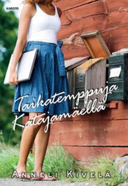 Kivelä, Anneli - Taikatemppuja Katajamäellä, e-kirja