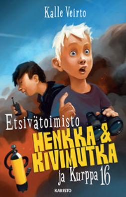 Veirto, Kalle - Etsivätoimisto Henkka & Kivimutka ja Kurppa 16, e-kirja