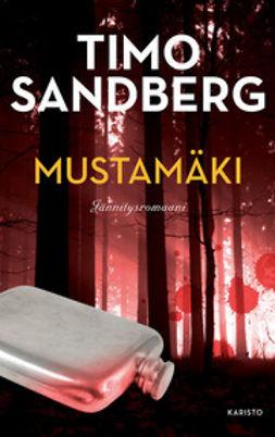Sandberg, Timo - Mustamäki: Jännitysromaani, ebook