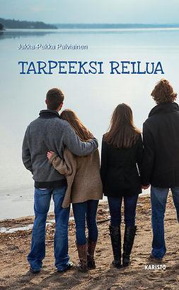 Palviainen, Jukka-Pekka - Tarpeeksi reilua, e-kirja