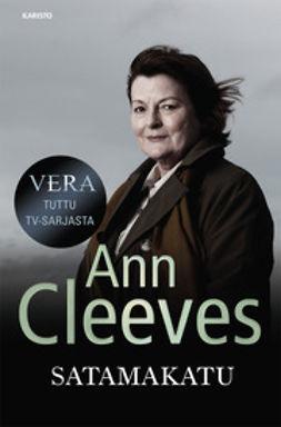 Cleeves, Ann - Vera: Satamakatu, e-kirja