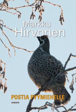 Hirvonen, Markku - Postia pyymiehelle, e-kirja