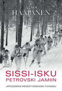 Haapanen, Atso - Sissi-isku Petrovski Jamiin, e-bok