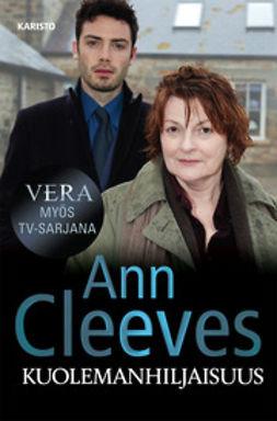 Cleeves, Ann - Kuolemanhiljaisuus, e-kirja