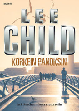 Child, Lee - Korkein panoksin, ebook