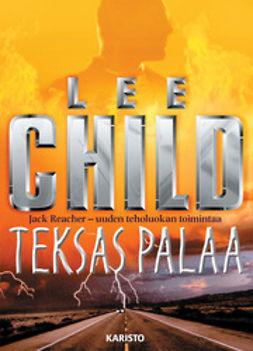 Child, Lee - Teksas palaa, e-kirja