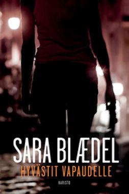 Blaedel, Sara - Hyvästit vapaudelle, e-kirja