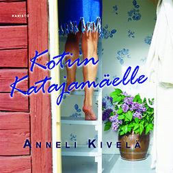 Kivelä, Anneli - Kotiin Katajamäelle, äänikirja