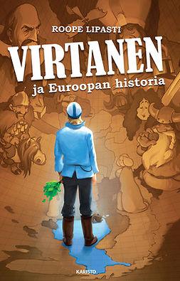 Lipasti, Roope - Virtanen ja Euroopan historia, e-bok