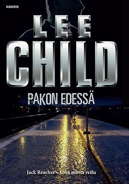 Child, Lee - Pakon edessä, ebook