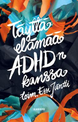 Jäntti, Essi - Täyttä elämää ADHD:n kanssa, e-kirja