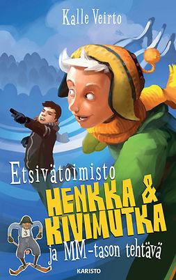 Veirto, Kalle - Etsivätoimisto Henkka & Kivimutka ja MM-tason tehtävä, e-kirja