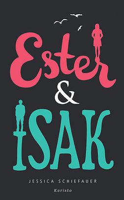 Schiefauer, Jessica - Ester & Isak, e-kirja