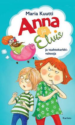 Anna ja Elvis ja vaahtokarkkivakooja - (Anna ja Elvis, osa 5)