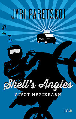 Paretskoi, Jyri - Shell´s Angles - Aivot narikkaan, ebook