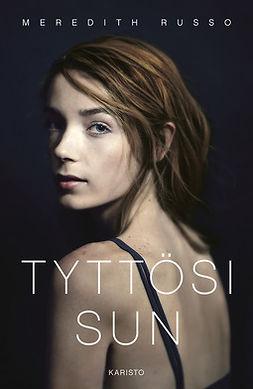 Russo, Meredith - Tyttösi sun, ebook