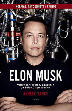 Elon Musk: Visionääri Teslan, SpaceX:n ja Solar Cityn takana