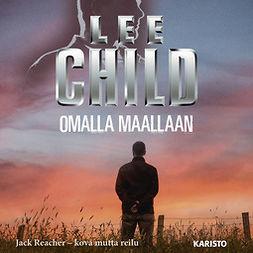 Child, Lee - Omalla maallaan, äänikirja