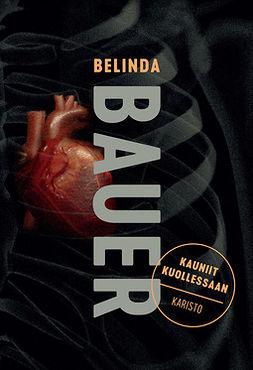 Bauer, Belinda - Kauniit kuollessaan, ebook