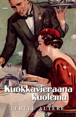 Autere, Terttu - Kuokkavieraana kuolema, ebook