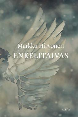 Hirvonen, Markku - Enkelitaivas, e-kirja