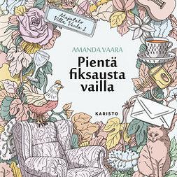 Vaara, Amanda - Pientä fiksausta vailla, audiobook