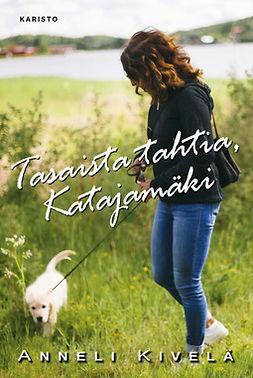 Kivelä, Anneli - Tasaista tahtia, Katajamäki, e-kirja