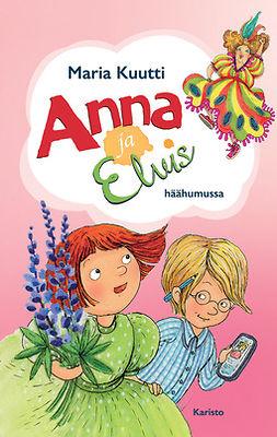 Kuutti, Maria - Anna ja Elvis häähumussa, e-kirja