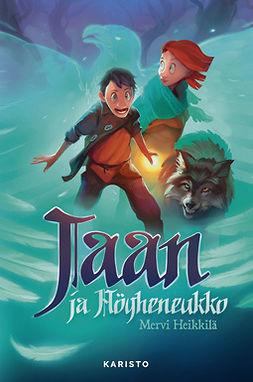 Heikkilä, Mervi - Jaan ja Höyheneukko, ebook