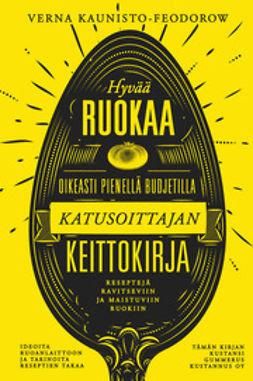 Kaunisto-Feodoreow, Verna - Katusoittajan keittokirja: Hyvää ruokaa oikeasti pienellä budjetilla, e-kirja