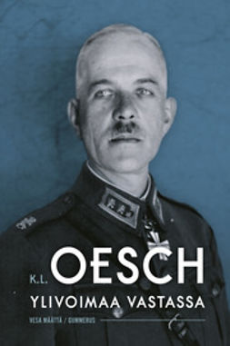 Määttä, Vesa - K.L. Oesch: Ylivoimaa vastassa, e-kirja