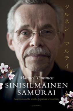 Sinisilmäinen samurai: Suomalaisella sisulla Japanin senaattiin