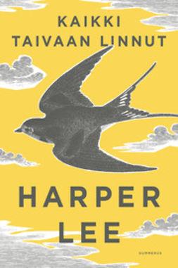 Lee, Harper - Kaikki taivaan linnut, e-kirja
