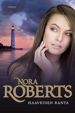 Roberts, Nora - Haaveiden ranta, ebook