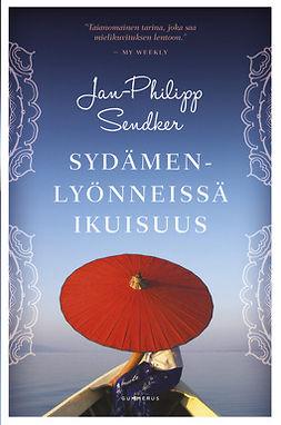 Sendker, Jan-Philipp - Sydämenlyönneissä ikuisuus, e-kirja