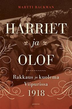 Backman, Martti - Harriet ja Olof: Rakkaus ja kuolema Viipurissa 1918, e-kirja