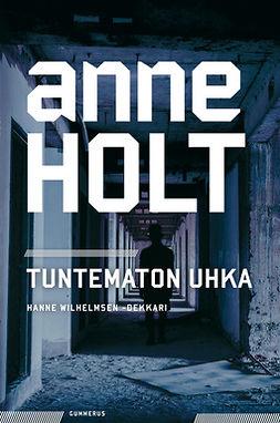 Holt, Anne - Tuntematon uhka, e-kirja