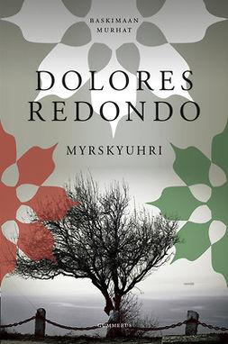 Redondo, Dolores - Myrskyuhri, e-kirja