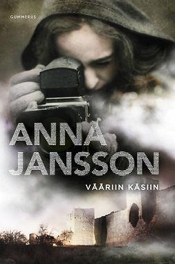 Jansson, Anna - Vääriin käsiin, e-kirja