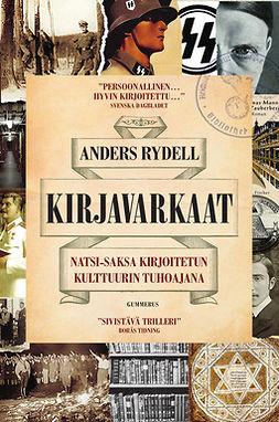 Rydell, Anders - Kirjavarkaat: Natsi-Saksa kirjoitetun kulttuurin tuhoajana, e-kirja