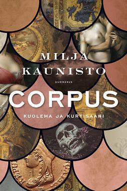Kaunisto, Milja - Corpus: Kuolema ja kurtisaani, e-kirja