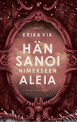 Vik, Erika - Hän sanoi nimekseen Aleia, e-kirja