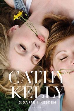 Kelly, Cathy - Sisarten kesken, e-kirja