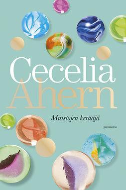 Ahern, Cecelia - Muistojen kerääjä, e-kirja