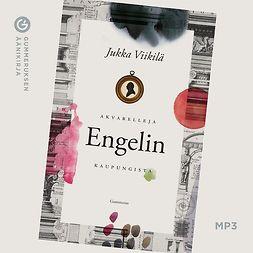 Viikilä, Jukka - Akvarelleja Engelin kaupungista, äänikirja