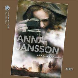 Jansson, Anna - Vääriin käsiin, äänikirja
