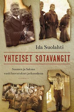 Suolahti, Ida - Yhteiset sotavangit: Suomen ja Saksan vankiluovutukset jatkosodassa, ebook