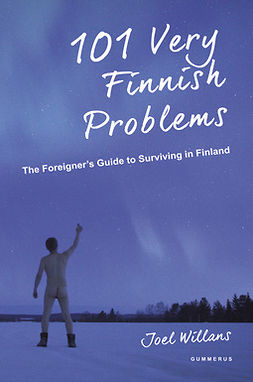 Willans, Joel - 101 Very Finnish Problems: The Foreigner's Guide to Surviving in Finland, ebook